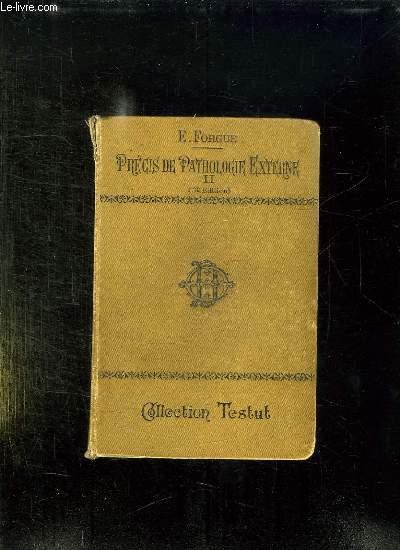 PRECIS DE PATHOLOGIE EXTERNE. TOME 2: AFFECTIONS CHIRURGICALES DU CRANE, AFFECTIONS DU RACHIS, AFFECTIONS DU NEZ ET DES OREILLES, AFFECTIONS DES ORGANES...
