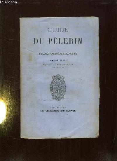 GUIDE DU PELERIN A ROC AMADOUR. 3em EDITION.