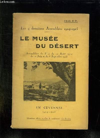 LE MUSEE DU DESERT. ASSEMBLEES DU 3 ET DU 10 AOUT 1924 ET DU 21 JUIN ET 6 SEPTEMBRE 1925. EN CEVENNES. 4em EDITION.