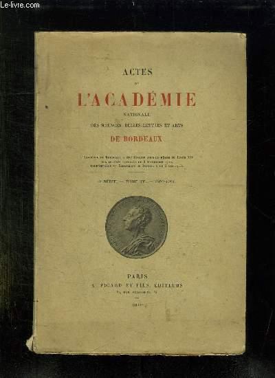 ACTES DE L ACADEMIE NATIONALE DES SCIENCES, BELLES LETTRES ET ARTS DE BORDEAUX. TOME IV 1920 - 1921.