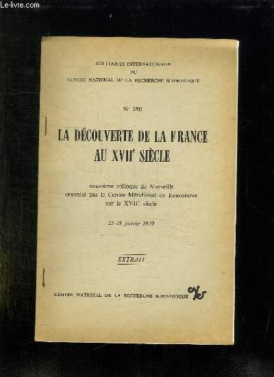 LA DECOUVERTE DE LA FRANCE AU XVII SIECLE. NEUVIEME COLLOQUE DE MARSEILLE ORGANISE PAR LE CENTRE MERIDIONAL DE RENCONTRES SUR LE XVII SIECLE. 25 - 28 JANVIER 1979 . EXTRAIT.