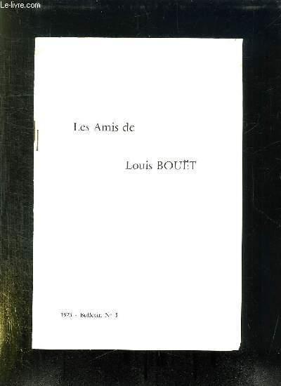 BULLETIN N° 3. 1973. LES AMIS DE LOUIS BOUET.