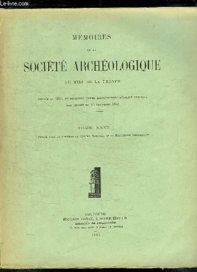 MEMOIRES DE LA SOCIETE ARCHEOLOGIQUE DU MIDI DE LA FRANCE TOME XXVI.