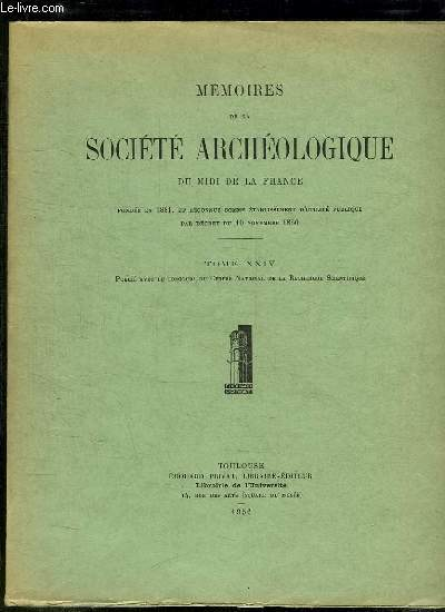 MEMOIRES DE LA SOCIETE ARCHEOLOGIQUE DU MIDI DE LA FRANCE TOME XXIV.