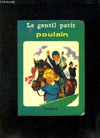 LE GENTIL PETIT POULAIN.