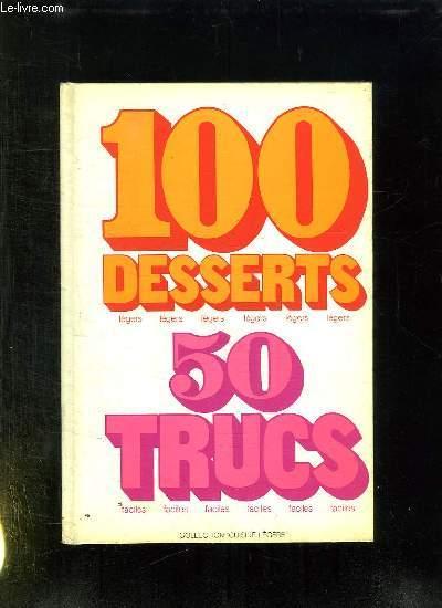 100 DESSERTS LEGERS. 50 TRUCS FACILES. 13em EDITION