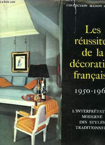 LES REUSSITES DE LA DECORATION FRANCAISE. 1950 - 1960.