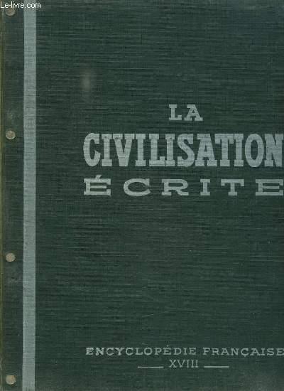 ENCYCLOPEDIE FRANCAISE. TOME XVIII: LA CIVILISATION ECRITE. LE LIVRE, LA REVUE ET LE JOURNAL, LES BIBLIOTHEQUES...
