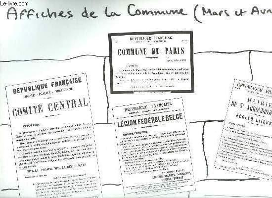 AFFICHE CONTENANT DES AFFICHES DE LA COMMUNE DE PARIS. MARS ET AVRIL.