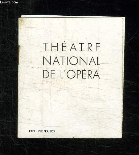BROCHURE. THEATRE NATIONAL DE L OPERA. TEXTE EN ANGLAIS ET FRANCAIS.