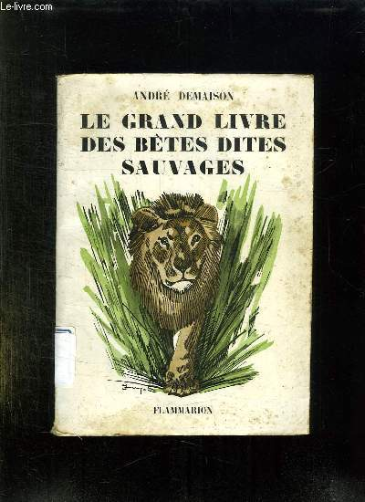 LE GRAND LIVRE DES BETES DITES SAUVAGES. LA COMEDIE ANIMALE.
