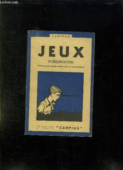 JEUX. PREMIER VOLUME. JEUX D OBSERVATION D ATTENTION ET DE MAITRISE DU CARACTERE.
