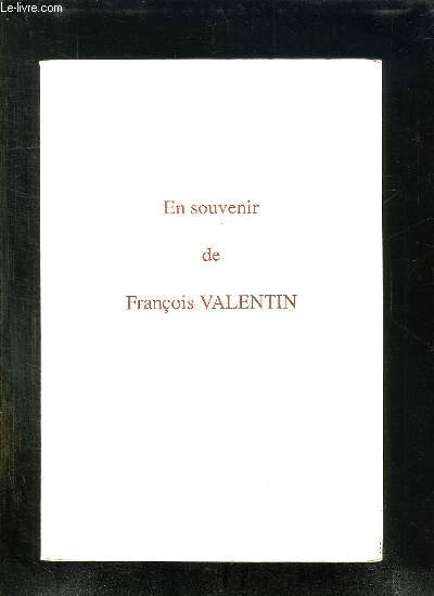 EN SOUVENIR DE FRANCOIS VALENTIN.