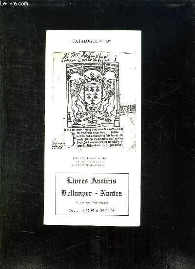 CATALOGUE N° 137. LIVRES ANCIENS BELLANGER NANTES.