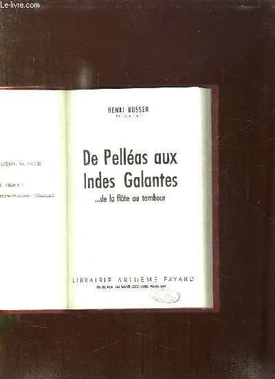 DE PELLEAS AUS INDES GALANTES DE LA FLUTE AU TAMBOUR.