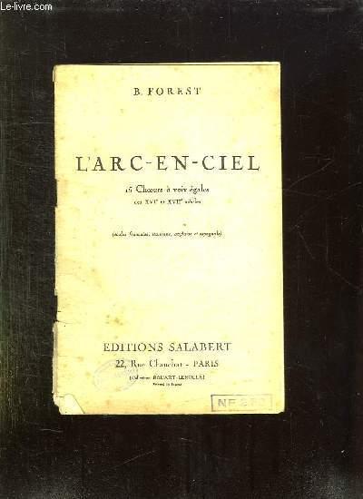 L ARC EN CIEL. 15 CHOEURS A VOIX EGALES DES XVI ET XVII SIECLES.