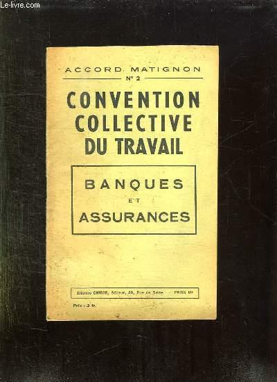 ACCORD MATIGNON N° 2. CONVENTION COLLECTIVE DU TRAVAIL. BANQUES ET ASSURANCES.