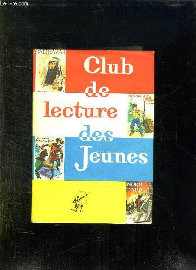 CLUB DE LECTURE DES JEUNES: BALTHAZAR PAR RIDER HAGGARD, LES FACETIES DE WILLIAM PAR RICHMAL CROMPTON, LA REVANCHE DE ROBIN DES BOIS PAR SUZANNE PAIRAULT, NORD CONTRE SUD PAR JULES VERNE.