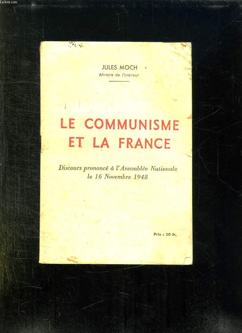 LE COMMUNISME ET LA FRANCE. DISCOURS PROCONCE A L ASSEMBLEE NATIONALE LE 16 NOVEMBRE 1948.
