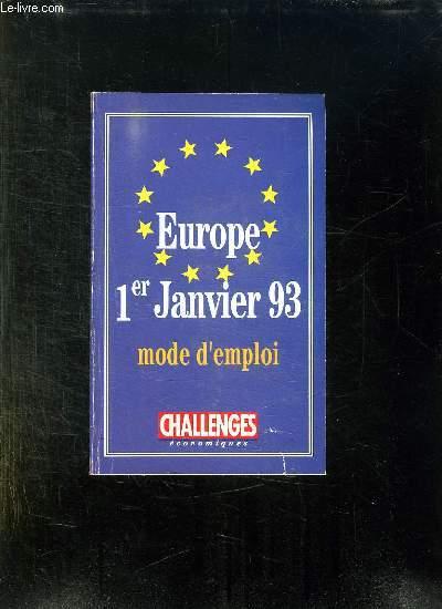 EUROPE 93 MODE D EMPLOI. UN GUIDE PRATIQUE AU SERVICE DE L ENTREPRISE.