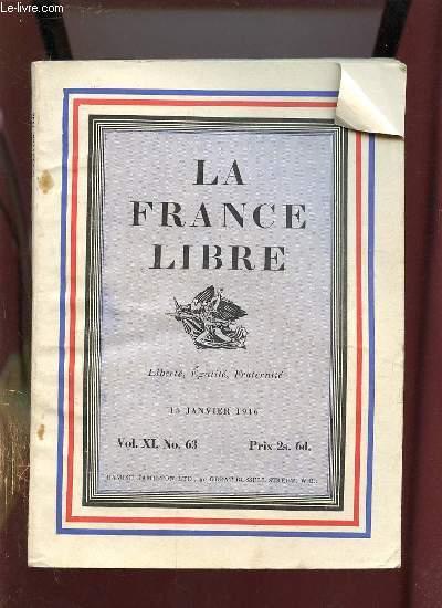 LA FRANCE LIBRE N° 63 VOL XI 15 JANVIER 1946. SOMMAIRE: LES TEMPS MODERNES, LE SIECLE DE L AMERIQUE, LA VISITE DU BRIGAND PAR ILIAS VENEZIS...