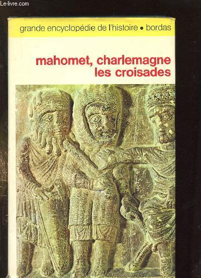 MAHOMET CHARLEMAGNE LES CROISADES.