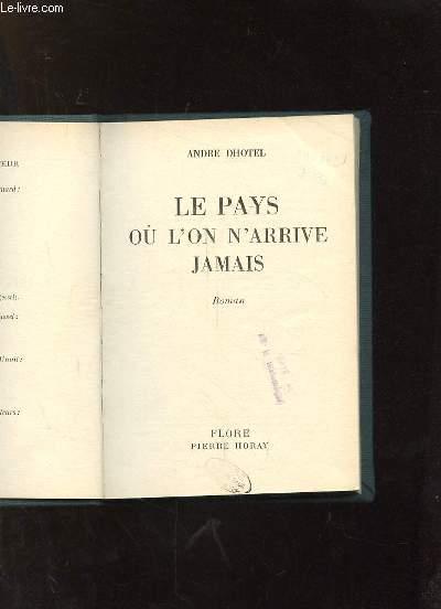 LE PAYS OU L ON N ARRIVE JAMAIS.