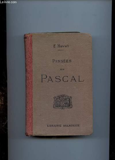 PENSEES DE PASCAL AVEC UN COMMENTAIRE SUIVI DE ERNEST HAVET.