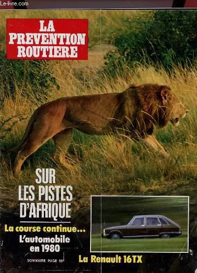 LA PREVENTION ROUTIERE N° 102. MARS 1974. SOMMAIRE: SUR LES PISTES D AFRIQUE, LA COURSE CONTINUE, L AUTOMOBILE EN 1980, LA RENAULT 16TX...