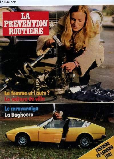 LA PREVENTION ROUTIERE N° 102 JANVIER 1974. SOMMAIRE: LA FEMME ET L AUTO, LA VOITURE DE VILLE, LA CARAVEIGE, LA BAGHEERRA...