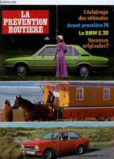 LA PREVENTION ROUTIERE N° 98 AOUT SEPTEMBRE 1973. SOMMAIRE: L ECLAIRAGE DES VEHICULES, AVANT PREMIERE 74, LA BMW 520. VACANCES ORIGINALES? ...