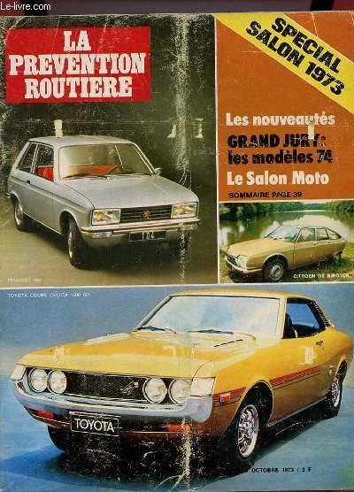 LA PREVENTION ROUTIERE N° OCTOBRE 1973. SOMMAIER: LES NOUVEAUTES GRAND JURY 74: LE SALON MOTOT, PEUGEOT 104, CITROEN GS BIROTOR, TOYOTA COUPE CELICA 1600 GT...