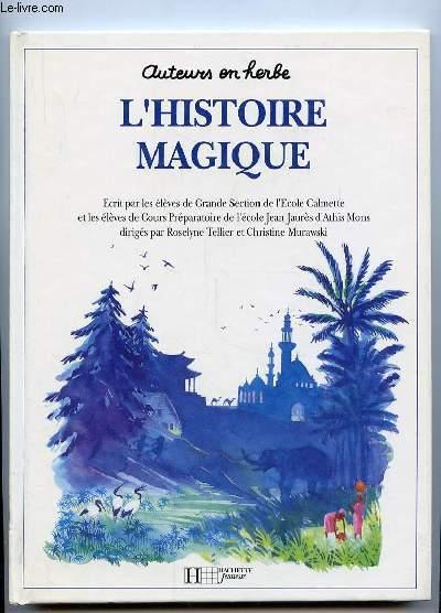 L HISTOIRE MAGIQUE.