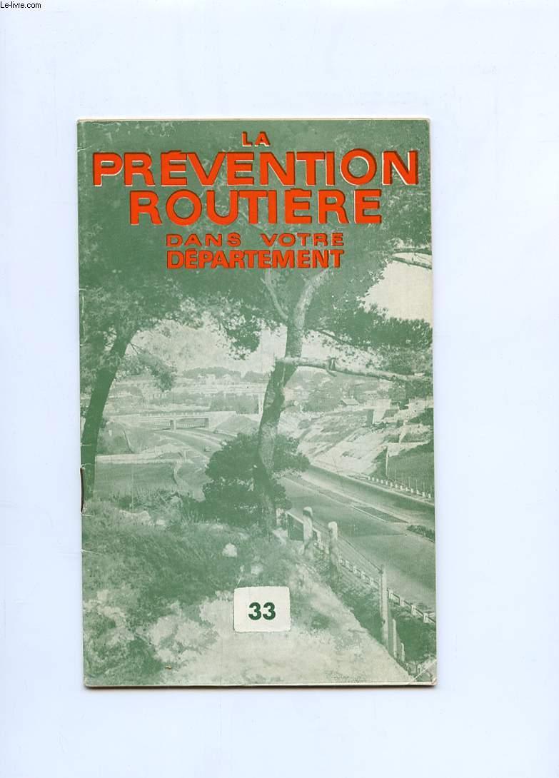 BROCHURE. LA PREVENTION ROUTIERE DANS VOTRE DEPARTEMENT.33.