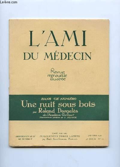 L AMI DU MEDECIN N° 197 JANVIER 1940. DANS CE NUMERO: UNE NUIT SOUS BOIS PAR ROLAND DORGELES.