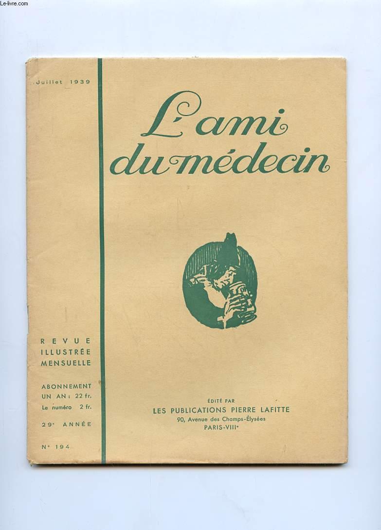 L AMI DU MEDECIN N° 194. JUILLET 1939 DANS CE NUMERO: SOUVENIRS DE TOURNEES PAR HUGUES DELORME.