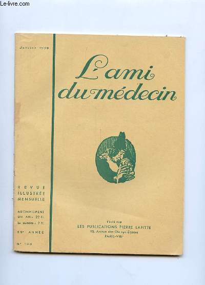 L AMI DU MEDECIN N° 188 JANVIER 1939. DANS CE NUMERO:  QUE PEUT FAIRE LE JAPON EN CHINE ?