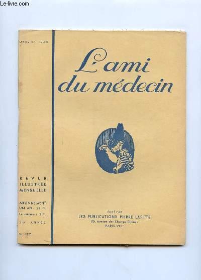 L AMI DU MEDECIN N° 177 JANVIER 1938. DANS CE NUMERO: L ART D ETRE MILLIARDAIRE.