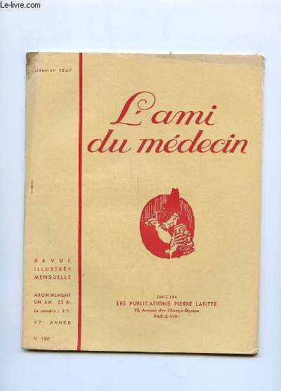 L AMI DU MEDECIN N° 166 JANVIER 1937. DANS CE NUMERO: UNE GUERRE DU PETROLE.