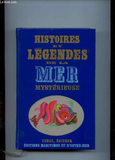 HISTOIRES ET LEGENDES DE LA MER MYSTERIEUSE.