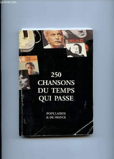 250 CHANSONS DU TEMPS QUI PASSE. TOME 2: POPULAIRES ET DE FRANCE.