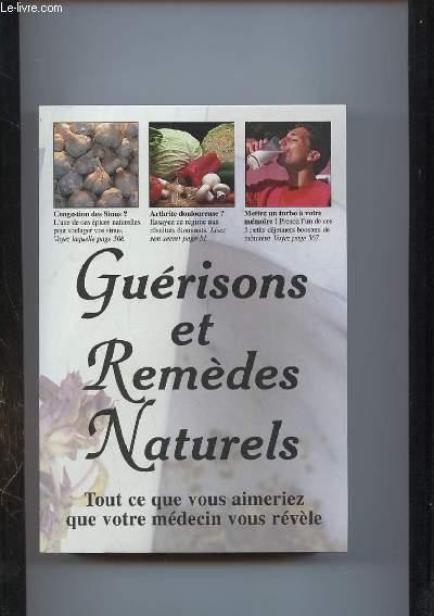 GUERISONS ET REMEDES NATURELS. TOUT CE QUE VOUS AIMERIEZ QUE VOTRE MEDECIN VOUS REVELE.