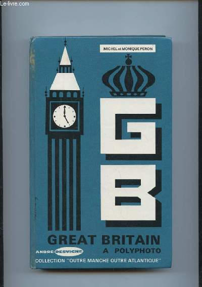 GREAT BRITAIN A POLYPHOTO. CLASSES DE PREMIERE.