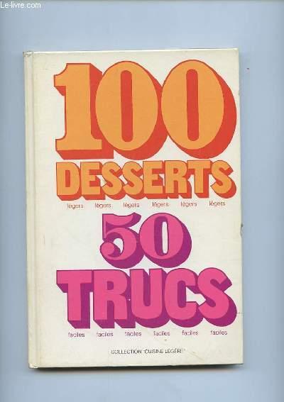 100 DESSERTS LEGERS 50 TRUCS FACILES.