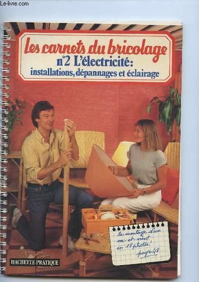LES CARNETS DU BRICOLAGE N° 2 L ELECTRICITE. INSTALLATION, DEPANNAGES ET ECLAIRAGE.