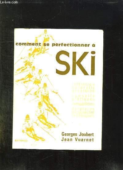 COMMENT SE PERFECTIONNER A SKI.