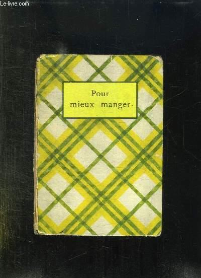 POUR MIEUX MANGER.