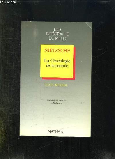 LES INTEGRALE DE PHILO. NIETZSCHE. LA GENEALOGIE DE LA MORALE.
