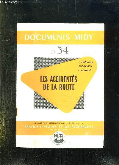 DOCUMENTS MIDY N° 34. PROBLEMES MEDICAUX D ACTUALITES. LES ACCIDENTES DE LA ROUTE.