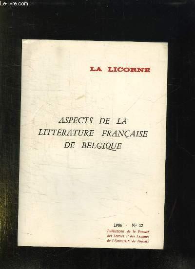 LA LICORNE N° 12. ASPECTS DE LA LITTERATURE FRANCAISE DE BELGIQUE.